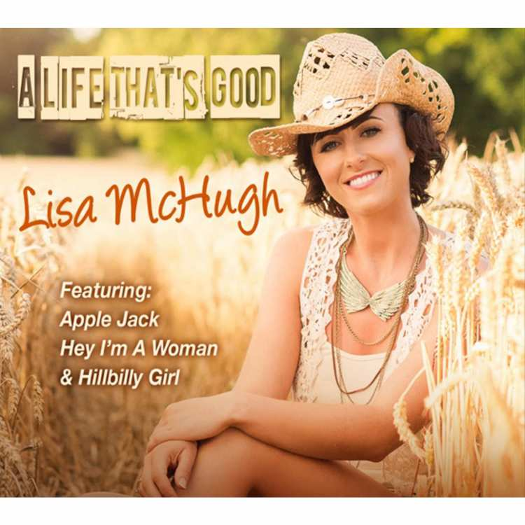 Lisa McHugh - A Life That's Good - CD