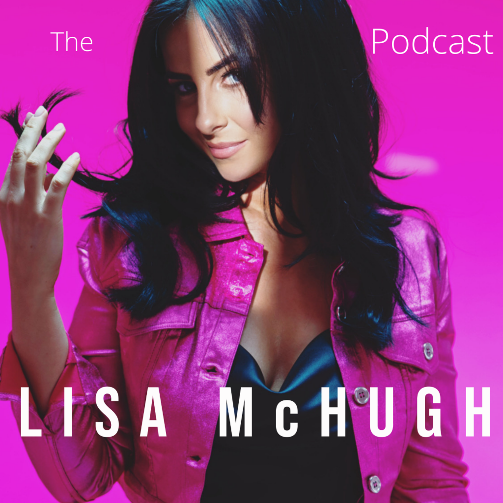 Welcome to The Lisa McHugh Podcast
